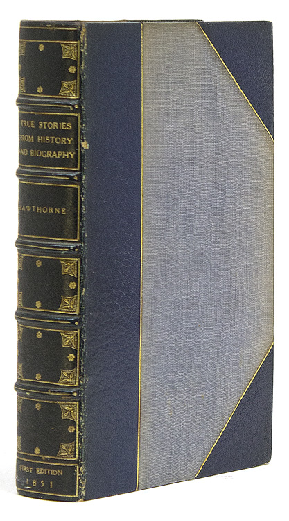 True Stories From History and Biography. Nathaniel Hawthorne.