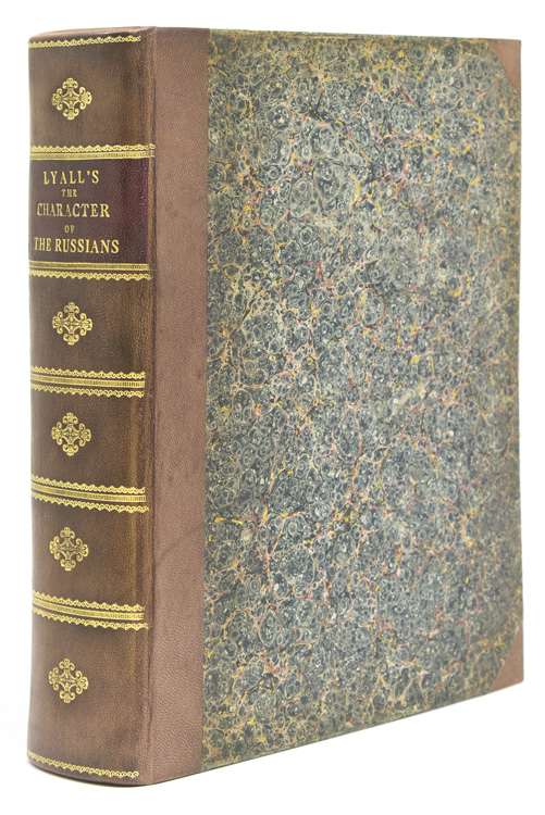 The Character of the Russians and a Detailed History of Moscow. With a dissertation on the Russian language, and an appendix, containing tables, political, statistical, and historical; an account of the Imperial Agricultural Society of Moscow. Robert Lyall, M. D.