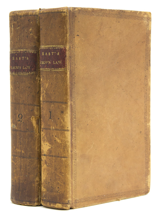 A Treatise of the Pleas of the Crown. Edward Hyde East, 1764–1847.