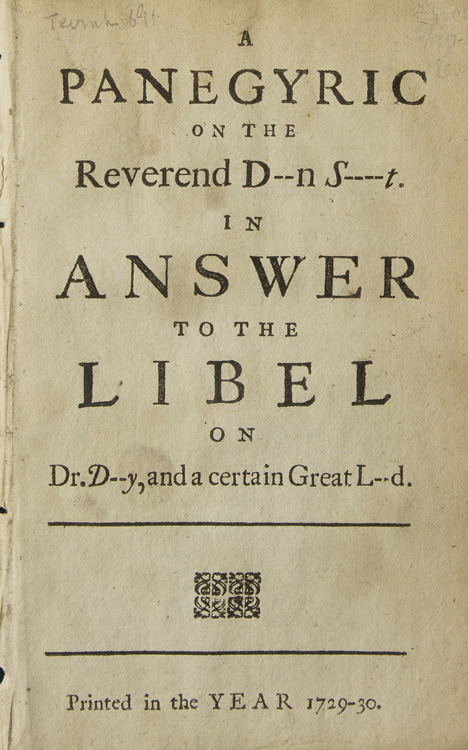 A Panegyric on the Reverend D--n S----t. In Answer to the Libel on Dr. D--y, and a Certain Great L--d. Jonathan SWIFT, James Arbuckle, attributed.