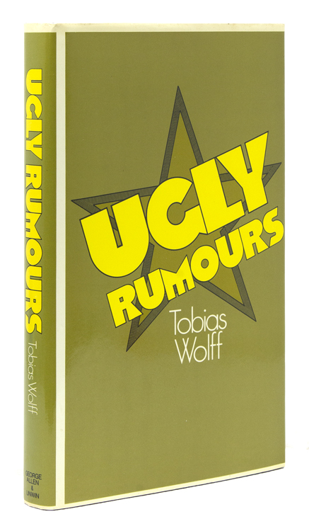 Ugly Rumours. Tobias Wolff.