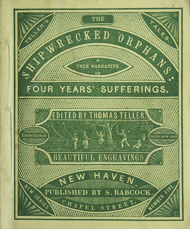 The Shipwrecked Orphans: A True Narrative of the Shipwreck and Sufferings of John Ireland and William Doyley, Who Were Wrecked in the Ship Charles Eaton, on an Island in the South Seas. John Ireland.