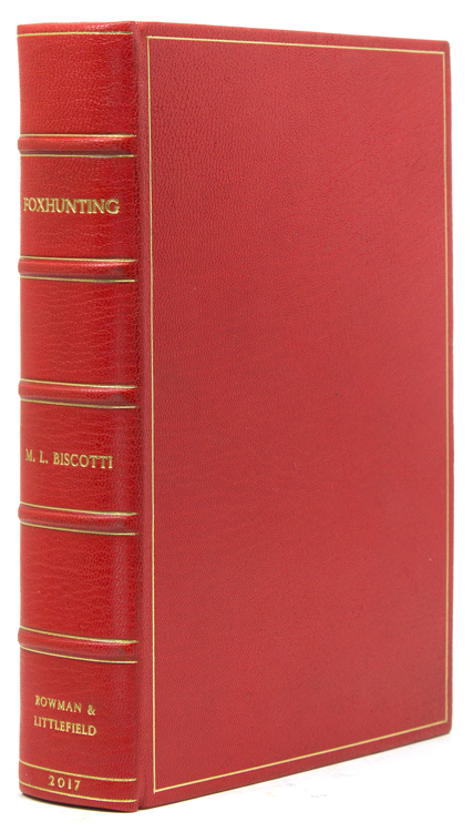 Six Centuries of Foxhunting. An Annotated Bibliography. M. L. Biscotti.