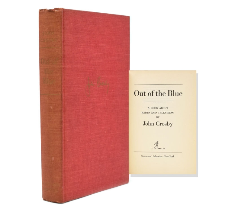 Out of the Blue. A Book about Radio and Television. John Crosby.