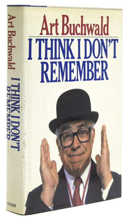 I Think I Don't Remember. Art Buchwald.