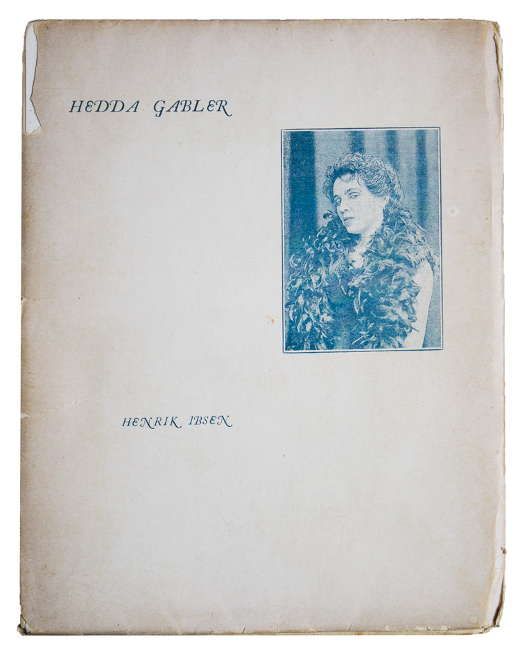 Hedda Gabler. A Drama in Four Acts … Translated from the Norwegian by Edmund Gosse. Henrik Ibsen.