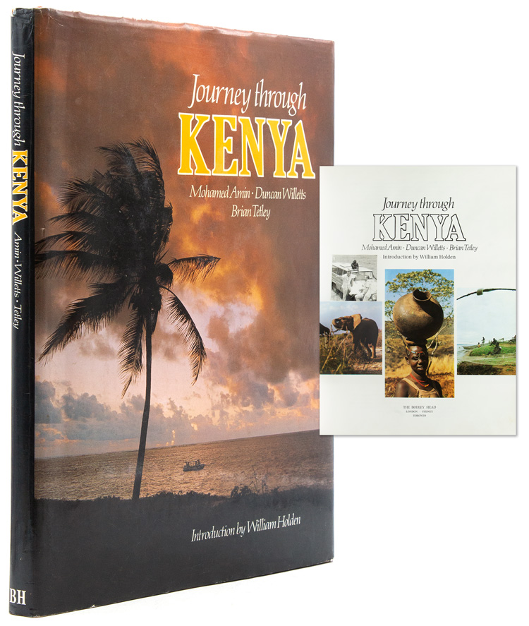 Journey through Kenya. Introduction by William Holden. Mohamed Amin, Duncan Willetts, Brian Tetley.