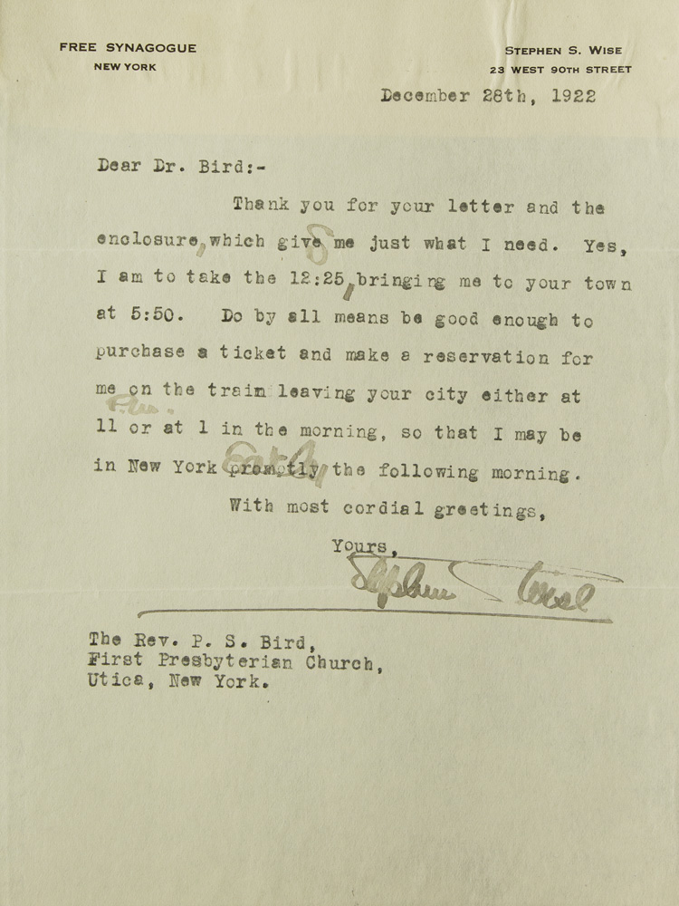 "Typed letter signed (""Stephen S. Wise""), to the Rev. P.S. Bird of First Presbyterian Church of Utica, about train to Utica and back. Rabbi Stephen S. Wise."