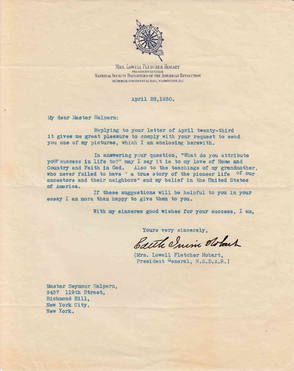 """Typed letter signed """"Edith Irwin Hobart"""" to """"Master Halpern"""" (Seymour Halpern) in response to Halpern's inquiry regarding the key to success in life. Daughters of the American Revolution, Edith Irwin Hobart, Mrs. Lowell Fletcher Hobart."""