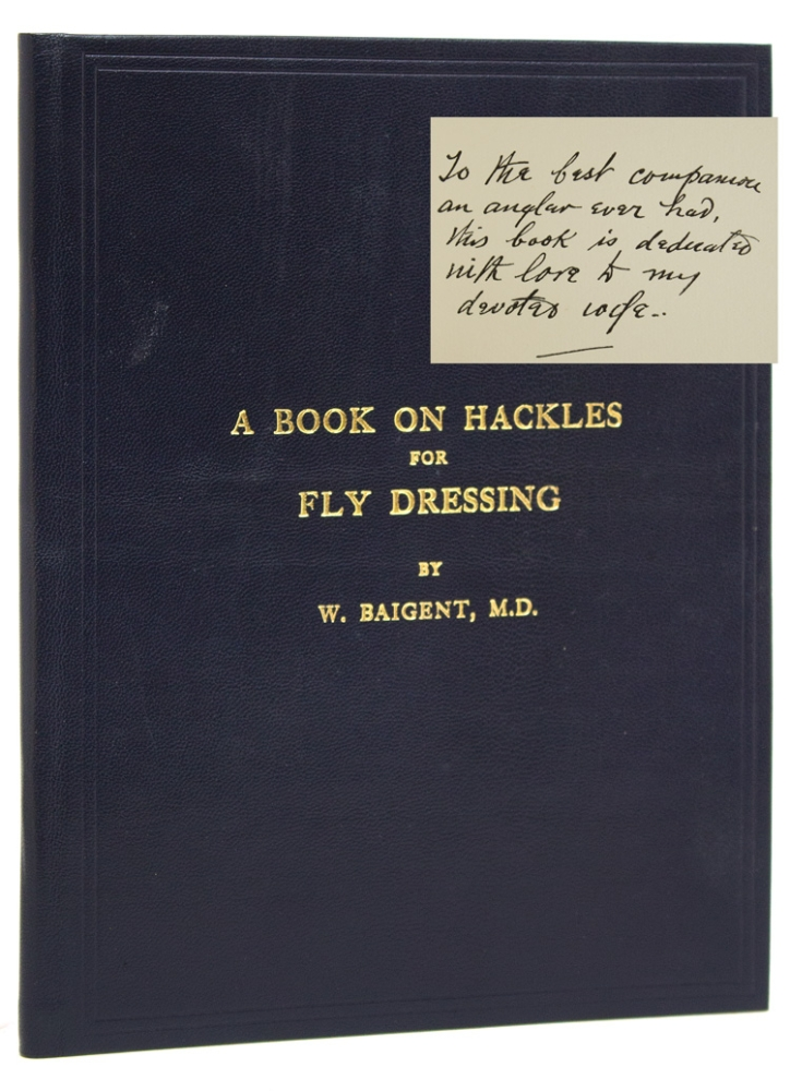 A Book on Hackles for Fly Dressing. With an Introduction by W. Keith Rollo. Baigent Dr, illiam.