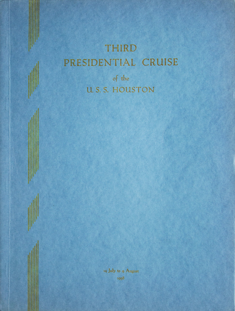 Third Presidential Cruise of the U.S.S. Houston, 1938. Franklin Roosevelt.
