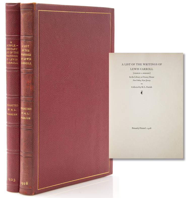 A List of the Writings of Lewis Carroll [Charles L. Dodgson] in the Library at Dormy House Pine Valley, New Jersey [with:] A Supplementary List of the Writings. Charles L. Dodgson, Morris L. Parrish.