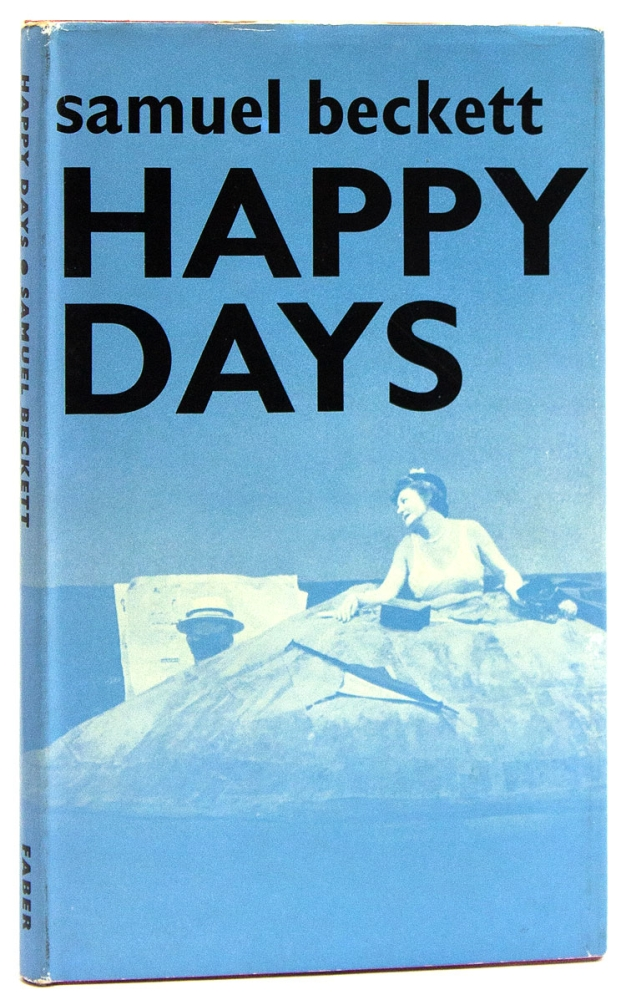 Happy Days. Samuel Beckett.