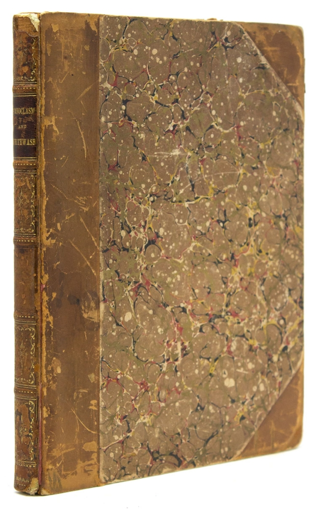 Iconoclasm and Whitewash and other Papers. Irving Browne.