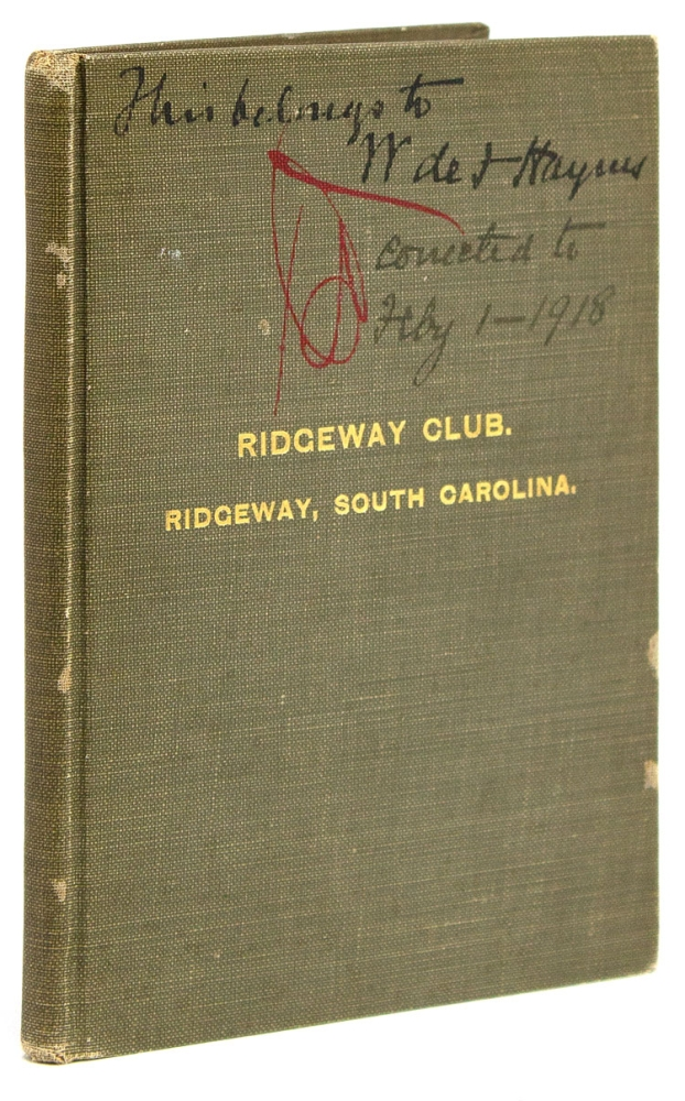 Charter, By-Laws, Rules and Regulations of the Ridgeway Club. Incorporated under the Laws of South Carolina. Ridgeway Club, William de Forest Haynes.