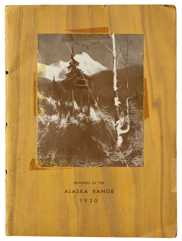Being the Diary of a Hunting Trip in the Interior of Alaska in the Summer of 1930. Printed Privately as a Matter of Record for the Members of the Party. Alaska, Harold C. Keith.