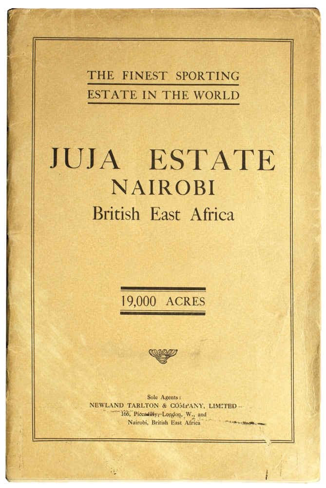 Juja Estate. 19,000 acres in extent. The property of W. N. McMillan, Esq. The finest sporting estate in the world …. Theodore Roosevelt.