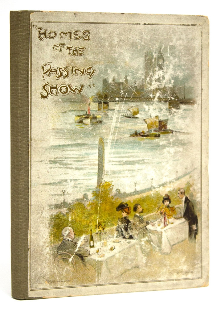 Homes of the Passing Show. Sketches written by Beatty Kingston, Robert Hichens, Elizabeth Robbins Pennell ... and others. Charles Edison.