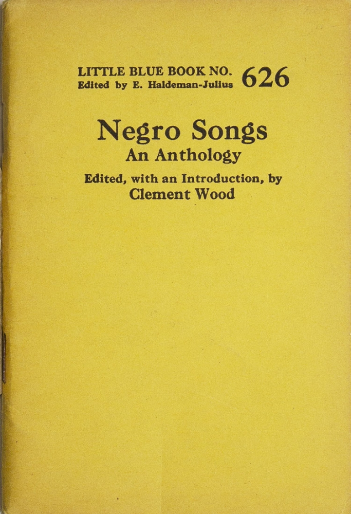 Negro Songs. An Anthology. Clement Wood, ed.