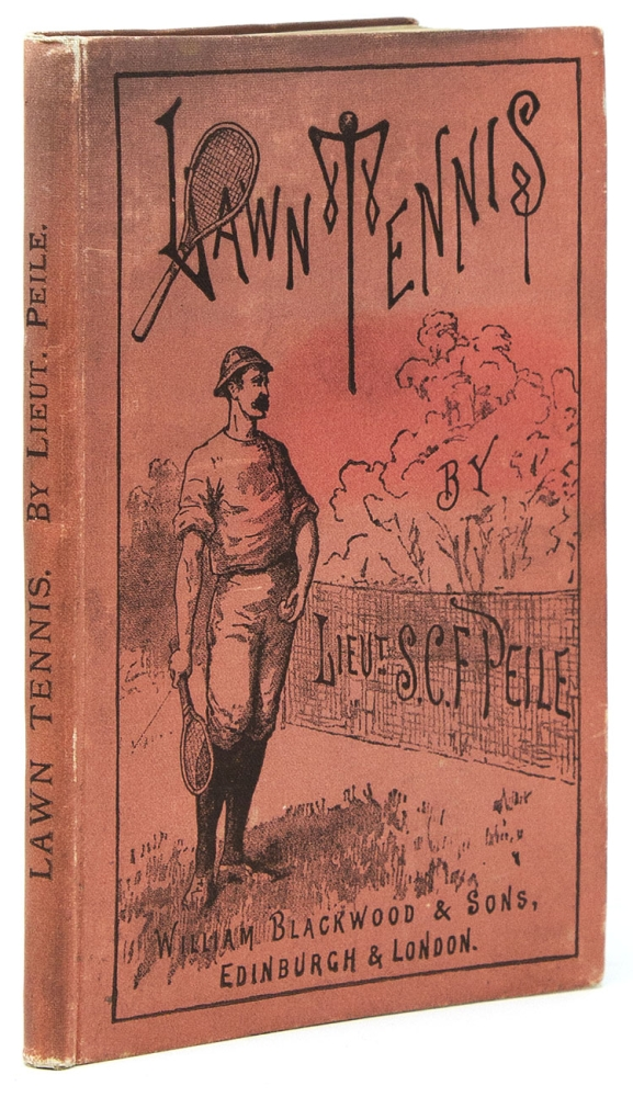 Lawn Tennis as a Game of Skill. With Latest Revised Laws as Played by the the Best Clubs ... Edited by Richard D. Sears. Lieut. Solomon Charles Frederick Peile.