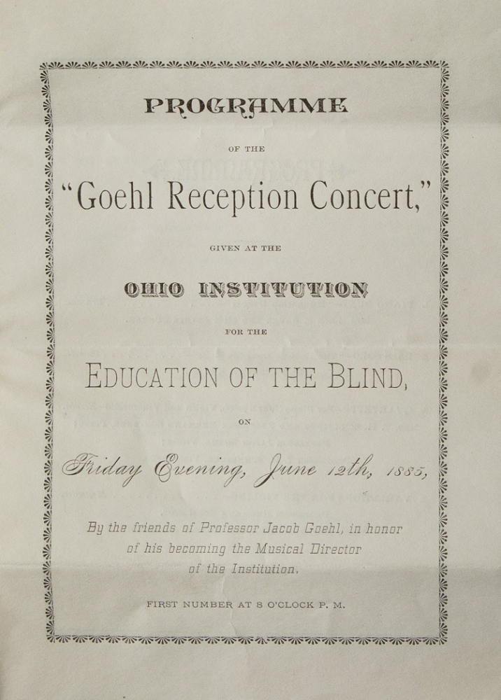 "Programme of the ""Goehl Reception Concert"" given at the Ohio Instiution for the Education of the Blind. Blind."