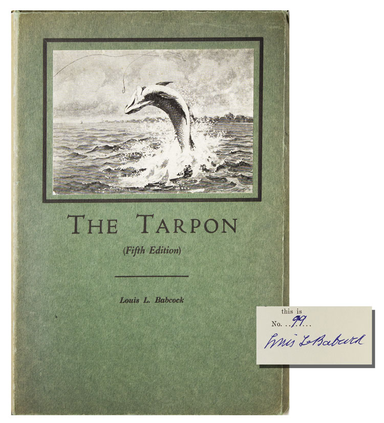 The Tarpon. A Description of the Fish with some hints of its Capture. Louis L. Babcock.