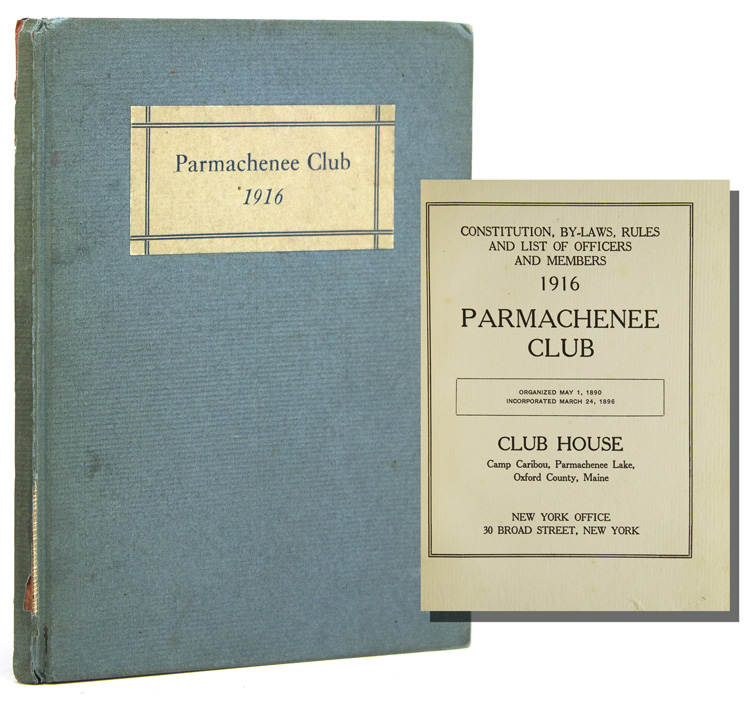 Constitution, By-laws, Rules and List of Officers and Members, 1916 Parmachenee Club. Parmachenee Club.