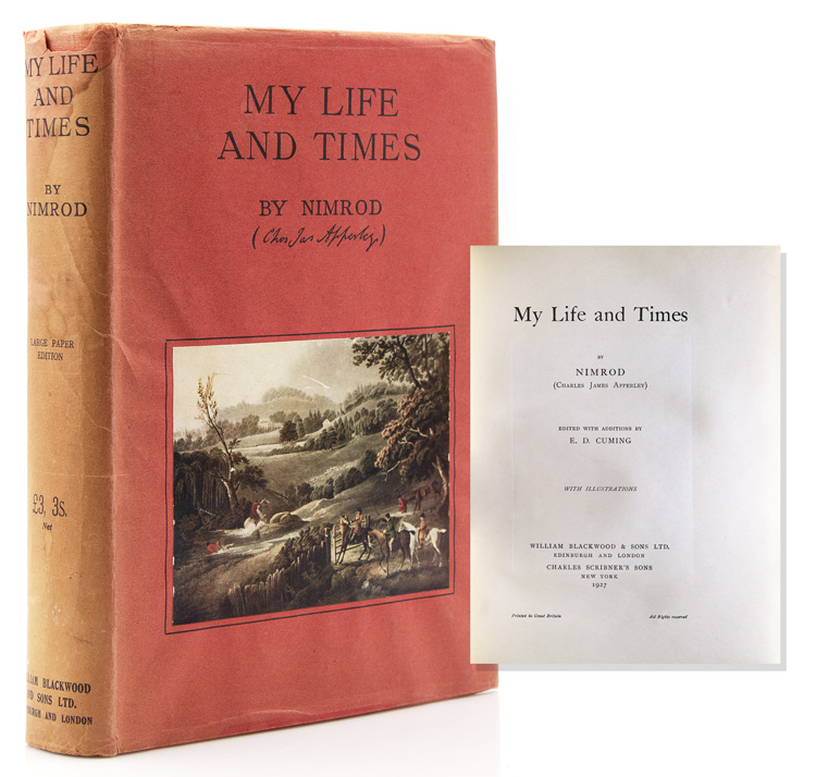 My Life and Times By Nimrod (Charles James Apperley) edited with additions by E.D. Cuming. Charles James Apperley.