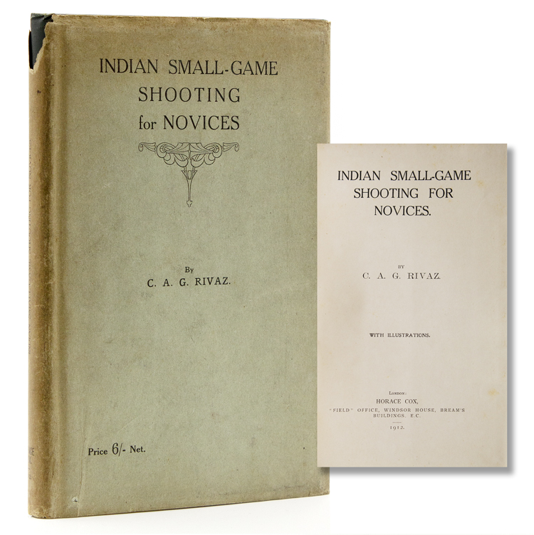 Indian Small-Game Shooting for Novices. C. A. G. Rivaz.