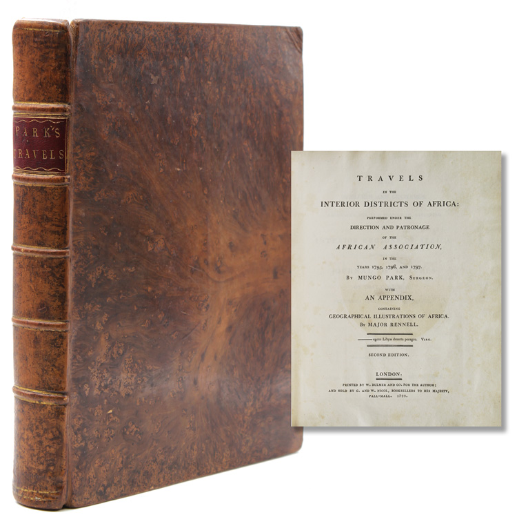 Travels in the Interior Districts of Africa: Performed under the Direction and Patronage of the African Association, in the Years 1795, 1796, and 1797...With an Appendix containing geographical illustrations of Africa by Major Rennell. Mungo Park.
