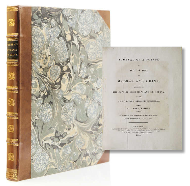 Journal of a Voyage, in 1811 and 1812, to Madras and China; returning by the Cape of Good Hope and St. Helena; in the H.C.S. The Hope, Capt. James Pendergrass. James Wathen.
