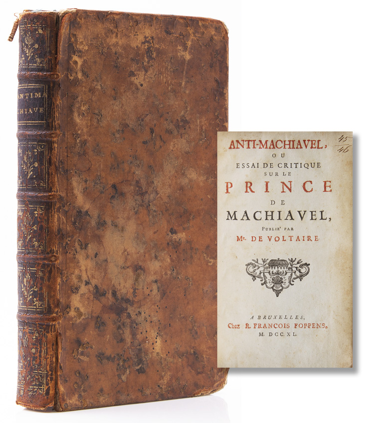 Anti-Machiavel ou essai de critique sur le Prince de Machiavel, publie par Mr. de Voltaire. Fredrick the Great.