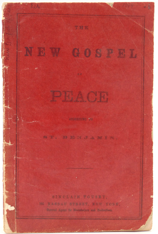 The New Gospel of Peace According to St. Benjamin. Abraham Lincoln, St. Benjamin, pseud.