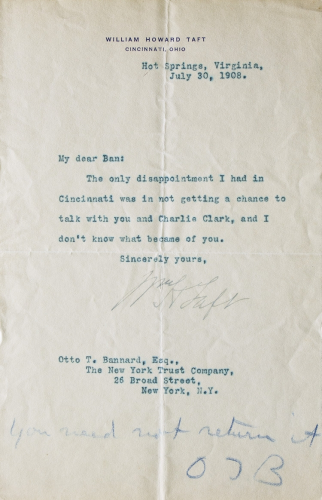 "Typed letter signed (""Wm H Taft""), to Otto T. Bannard of the New York Trust Company. William Howard Taft."
