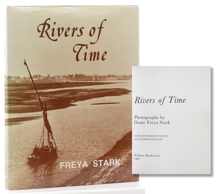 Rivers of Time. Photographs … With an introduction by Alexander Maitland. Freya Stark.