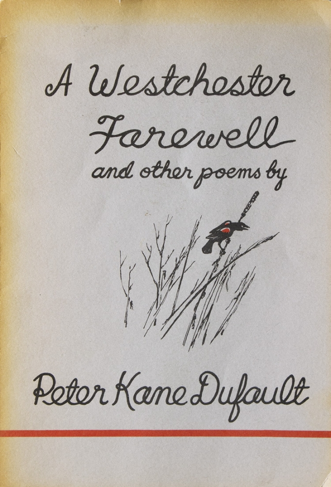 A Westchester Farewell and other poems. Peter Kane Dufault.