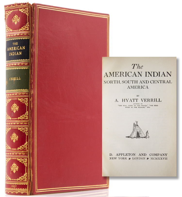 The American Indian North, South and Central America. A. Hyatt Verrill.