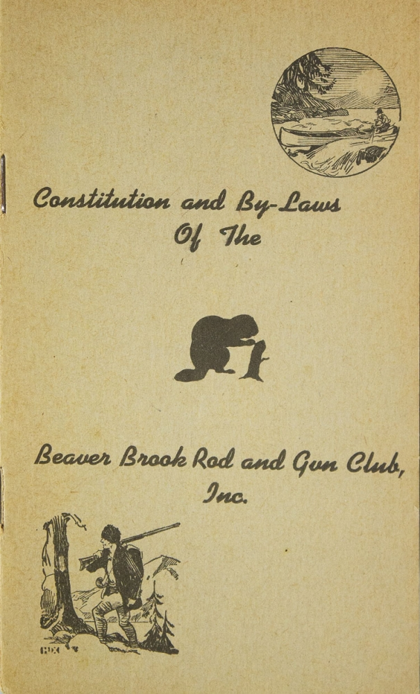Constitution and By-Laws of the Beaver Brook Rod and Gun Club, Inc. Beaver Brook Rod, Gun Club.