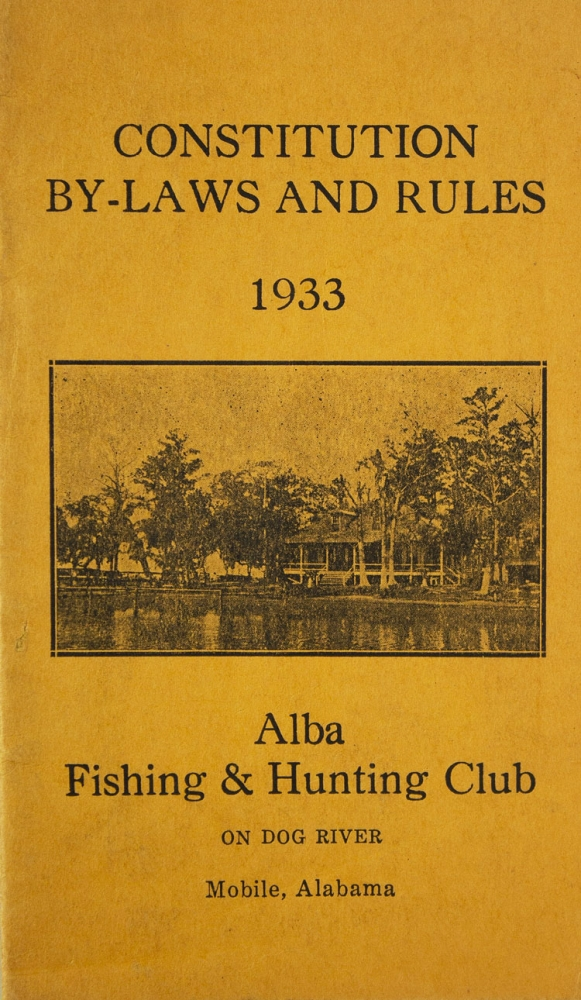 Constitution, By-Laws and Rules of the Alba Fishing & Hunting Club. Adopted and Effective March 13, 1933