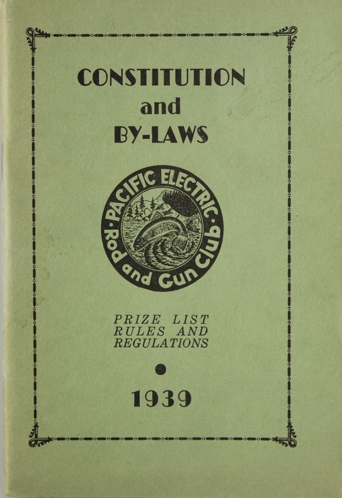 Pacific Electric Rod and Gun Club. Constitution and By-Laws. Prize List, Rules and Regulations