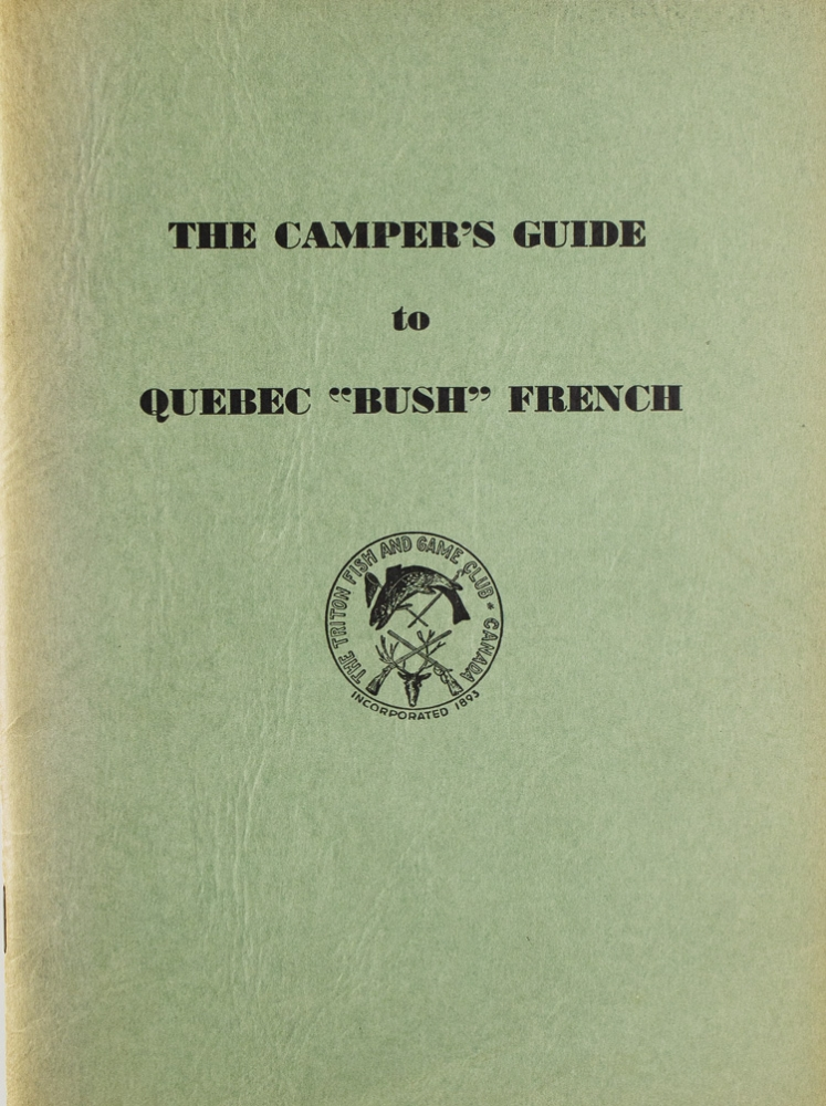 "The Camper's Guide to Quebec ""Bush"" French. Wilson P. Foss, Compiler, Jr."