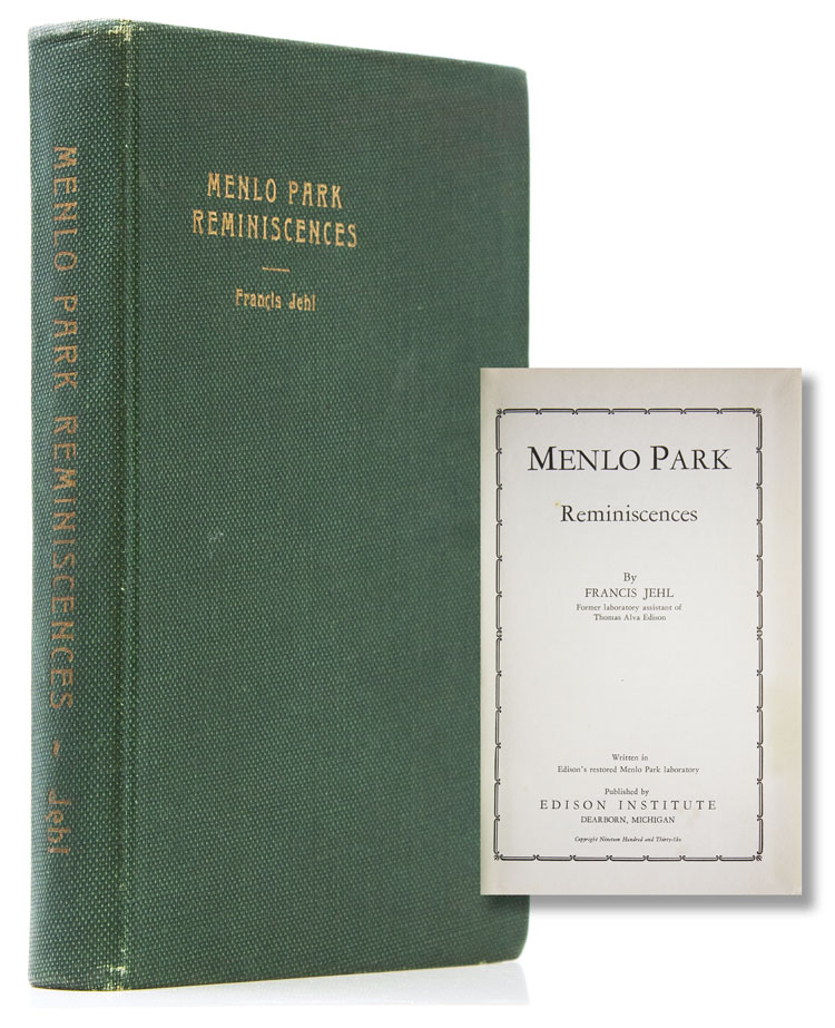 Menlo Park Reminiscences. Volume I (of 3). Francis Jehl.