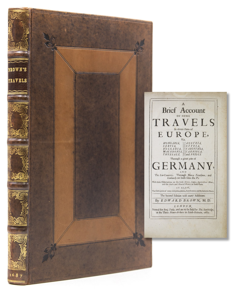 A brief account of some travels in divers parts of Europe, viz. Hvngaria, Servia, Bvlgaria, Macedonia, Thessaly, Avstria, Styria, Carinthia, Corniola, and Frivli, through a great part of Germany, and the Low-Countries, through Marca Trevisana, and Lombardy on both sides the Po. With some observations on the gold, silver, copper, quick-silver mines, and the baths and mineral waters in those parts. As also, the description of many antiquities, habits, fortifications and remarkable places. Edward Brown.