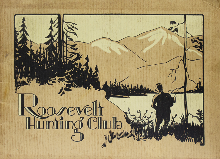 Roosevelt Hunting Club [Cover title]