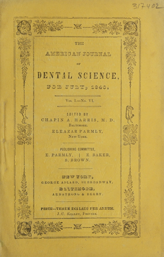 The American Journal of Dental Science for July 1840. WITH Dentologia, 1840. Chapin A. Harris, Eleazar Parmly.