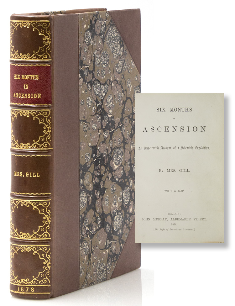 Six Months in Ascension. A Unscientific Account of a Scientific Expedition. Ascension Island, Gill Mrs, Isobel.