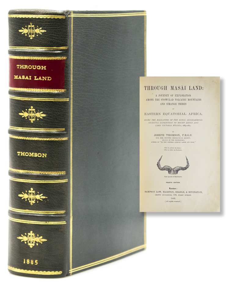 Through Masai Land: A Journey of Exploration among the snow-clad volcanic Mountains and Strange Tribes of Eastern Equatorial Africa. Being the Narrative of the Royal Geographical Society's Expedition to Mount Kenia and Lake Victoria Nyanza, 1883-1884. Joseph Thomson, F. R. G. S.