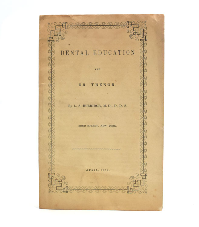 Dental Education and Dr. [John] Trenor. L. S. Burbridge, D. D. S., M. D.
