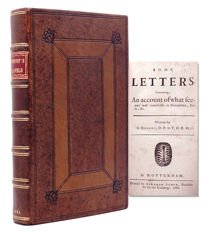 Some Letter Containing, An Account of what seemed most remarkable in Switzerland, Italy, Gilbert Burnet.