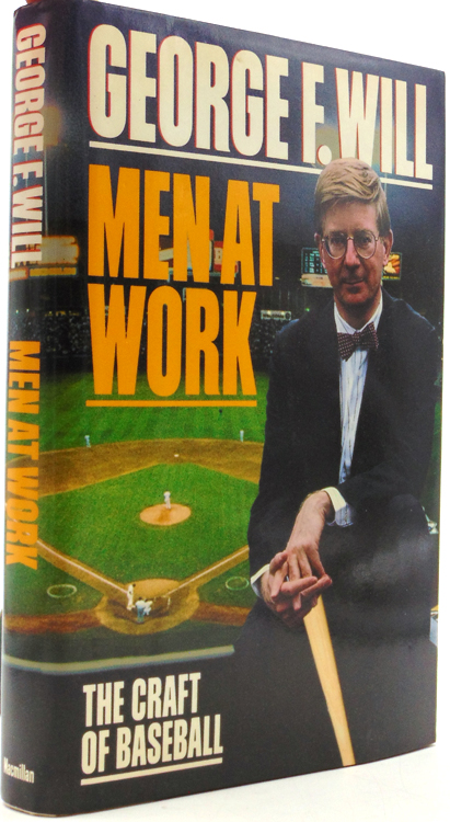 Mean at Work. The Craft of Baseball. Baseball, George F. Will.